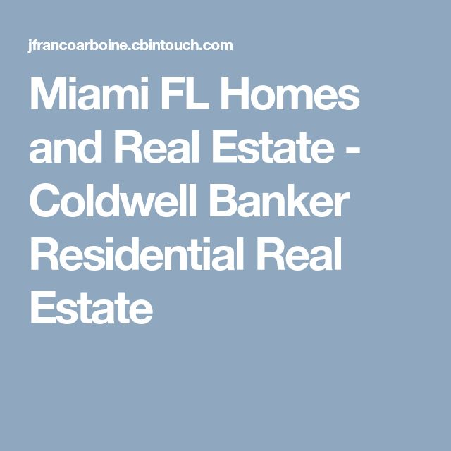 Miami FL Homes and Real Estate - Coldwell Banker Residential Real Estate