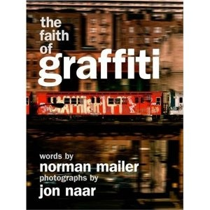 The Faith of Graffiti by Norman Mailer (It Books)