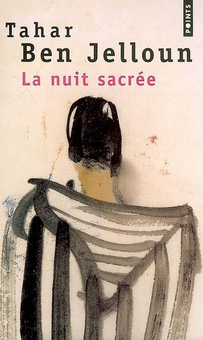 La nuit sacrée, Tahar Ben Jelloun (prix Goncourt 1987)  Note : 9/10