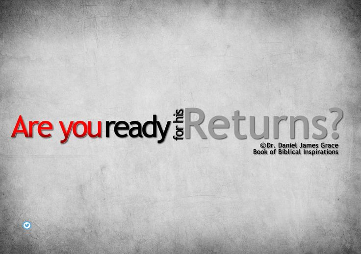 Are you ready for His return?