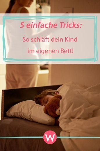 5 einfache Tricks, wie ein Kind im eigenen Bett schläft