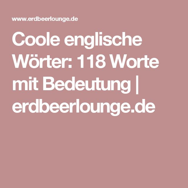 die besten 25 coole englische w rter ideen auf pinterest idiot englisch one piece motto und. Black Bedroom Furniture Sets. Home Design Ideas
