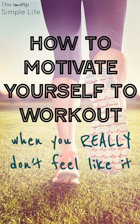 Motivate yourself to workout   Stay motivated to workout with these tips. Love the inspiration - plus a few great quotes at the end! Fitness is so important, but sometimes I just don't feel like exercising - I think these ideas will really help!!