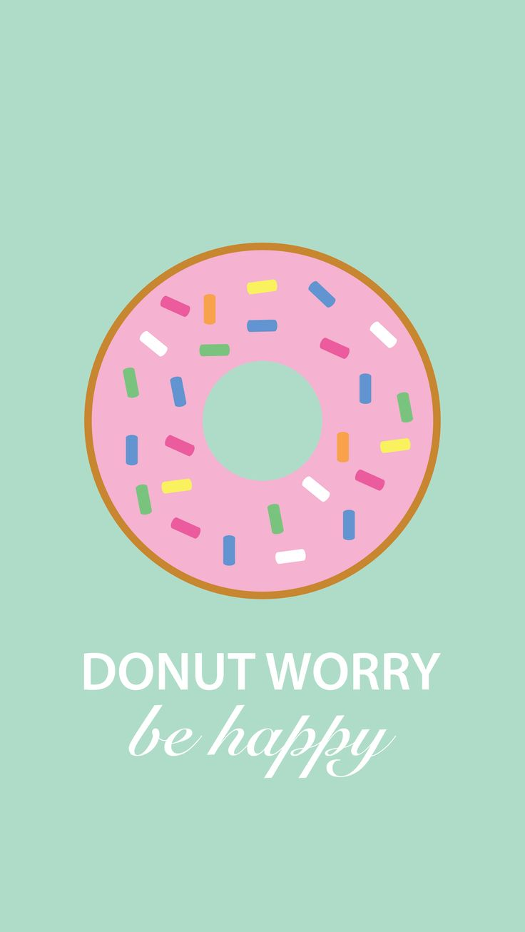 Donut Worry free wallpaper download for your iphone, laptop u0026 ipad ...