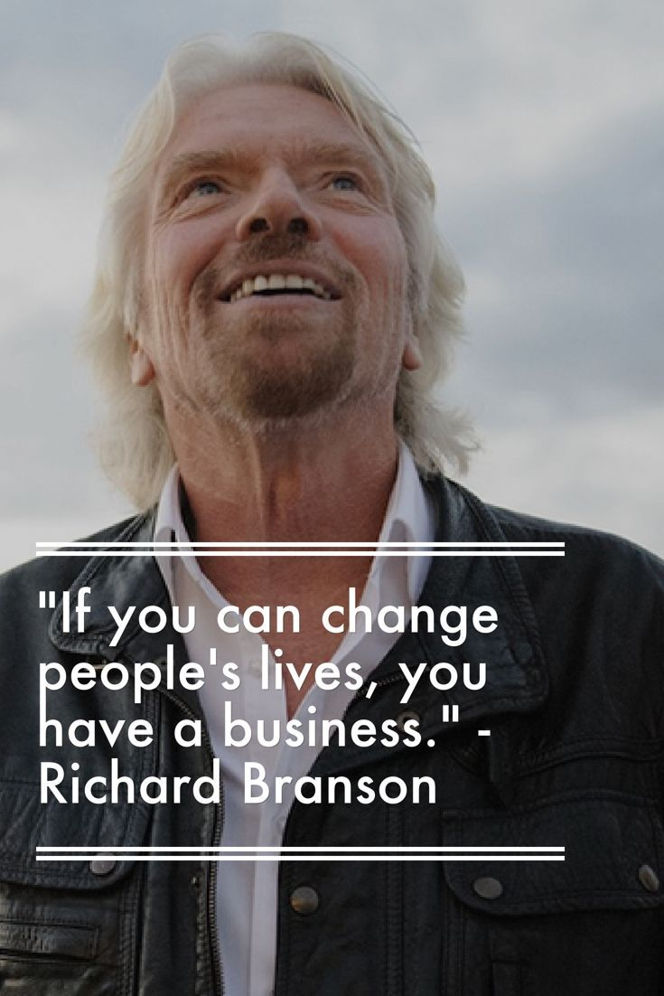 "Business advice from the great Richard Branson: ""If you can change people's lives, you have a business."" Get more business advice from 58+ of the world's top entrepreneurs... - Learn how I made it to 100K in one months with e-commerce!"