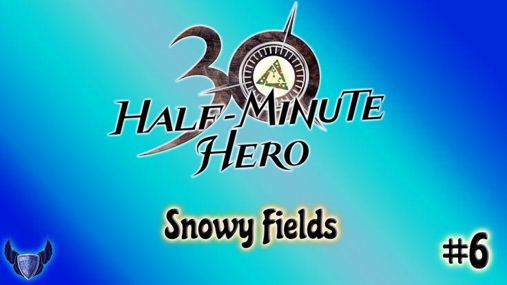 Snowy Fields || Half Minute Hero || #6