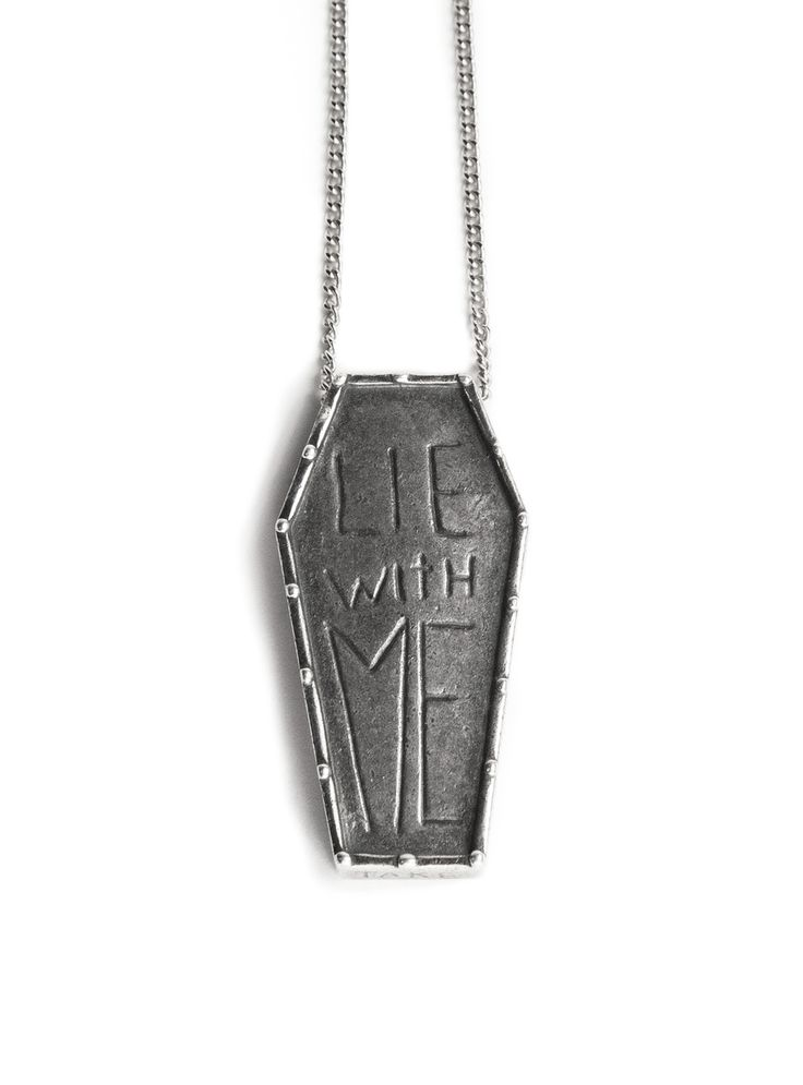 "ALL THIS COFFIN, AND YOUR THROAT AINT EVEN SORE IN THE LIE WITH ME NECKLACE  FROM HELTER SKELTER METALHEADS. COFFIN INSCRIBED WITH LIE WITH ME ON FRONT,  MY FINAL REST I LAY HERE. TAKE MY SOUL, LEAVE MY BEER ON THE SIDE. CHAIN  LENGTH IS 24"". SILVER PLATED WHITE BRONZE. MADE IN THE USA."