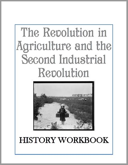 The Agricultural Revolution and Second Industrial Revolution - History Workbook - Free to print (PDF file). For high school #worldhistory students. #industrialrevolution
