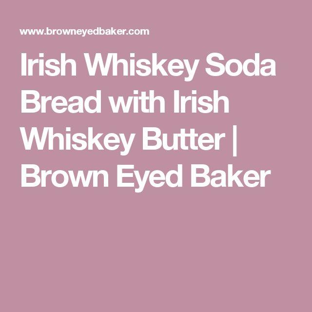Irish Whiskey Soda Bread with Irish Whiskey Butter | Brown Eyed Baker