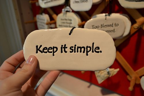 Keep it simple.