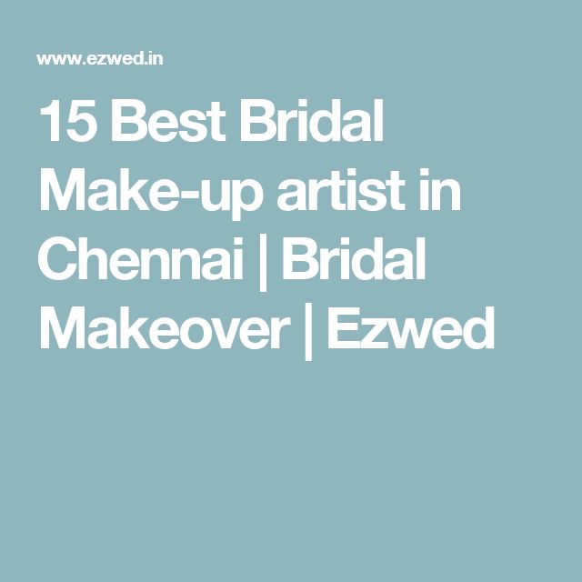 15 Best Bridal Make-up artist in Chennai | Bridal Makeover | Ezwed