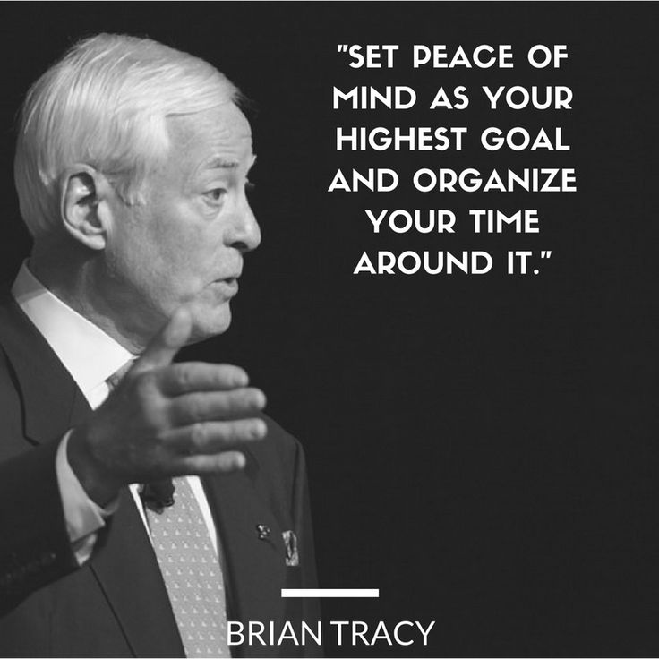Set #peace of mind as your highest #goal and organize your time around it.