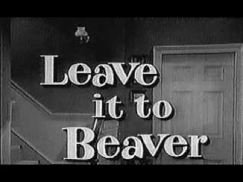 Theme to Leave it to Beaver,,,,,  :  )