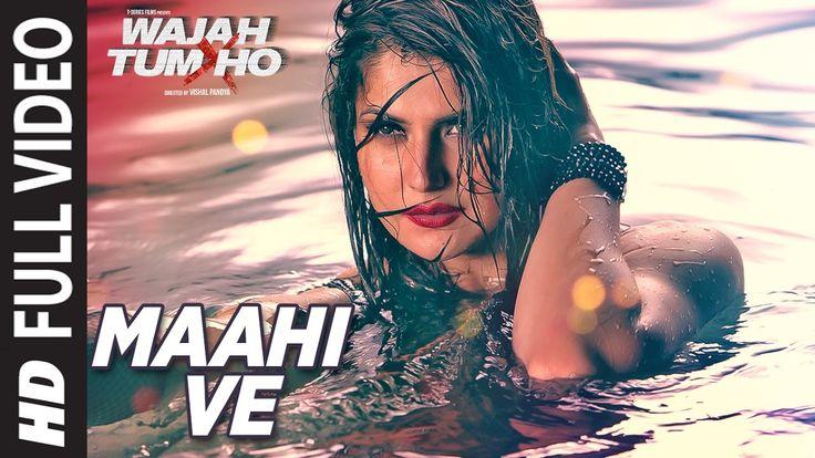 Maahi Ve Full Video Song Wajah Tum Ho   Neha Kakkar, Sana, Sharman, Gurm...