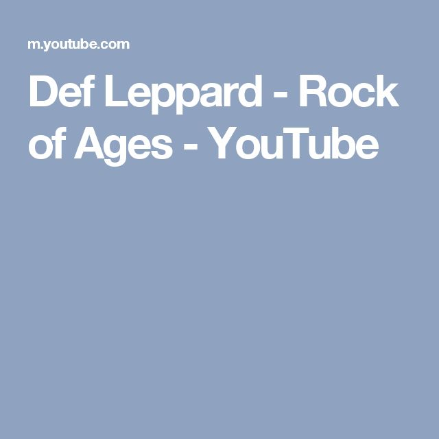 Def Leppard - Rock of Ages - YouTube