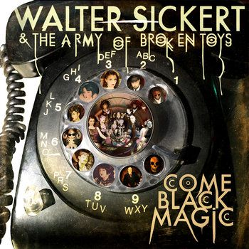 Music | Walter Sickert & The Army of Broken Toys