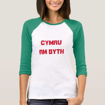 Cymru am byth, Wales for ever in Welsh T-Shirt - tap to personalize and get yours