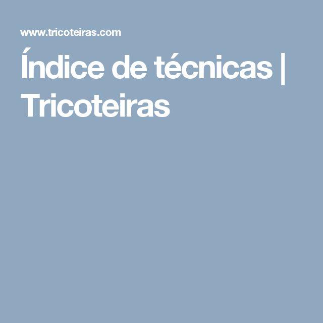 Índice de técnicas | Tricoteiras
