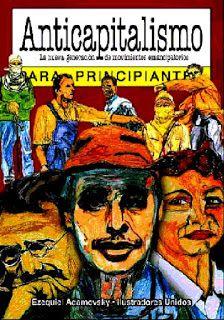 Libros de Economia (Micro y Macroeconomia): LIBRO: ANTICAPITALISMO PARA PRINCIPIANTES