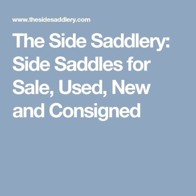 The Side Saddlery: Side Saddles for Sale, Used, New and Consigned