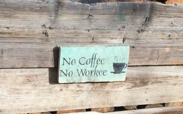 No Coffee No Workee Barn Wood Sign Made In by Montanacreatives
