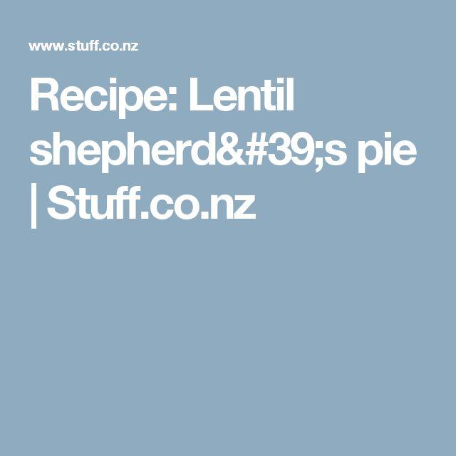 Recipe: Lentil shepherd's pie | Stuff.co.nz