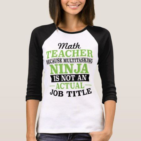 Math Teacher Multitasking Ninja not a job title T-Shirt - tap to personalize and get yours