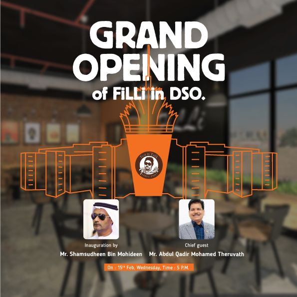 Join us for a Cup of Tea at the Grand Opening of FiLLi Cafe at DSO. Inauguration by - Mr.Shamsudheen Bin Mohideen (Founder & Chairman, Regency Group, Dubai, UAE) Chief Guest - Mr. Abdul Qadir Mohamed Theruvath (Chairman, Express Group, Dubai, UAE)  At - DSOA University Residence Block C, Dubai Silicon Oasis, Dubai Date - 15th February, Wednesday Time - 5 P.M.  With regards Rafih FiLLi  #fillicafe #dubai #uae #grandopening #dso