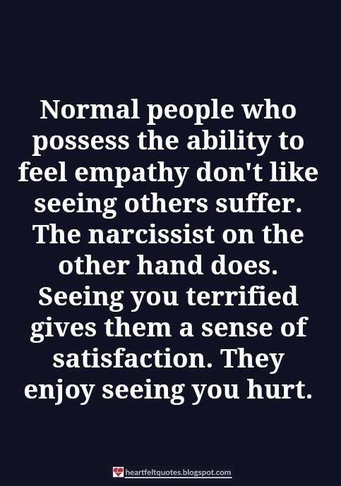 Normal people who possess the ability to feel empathy don't like seeing others suffer.