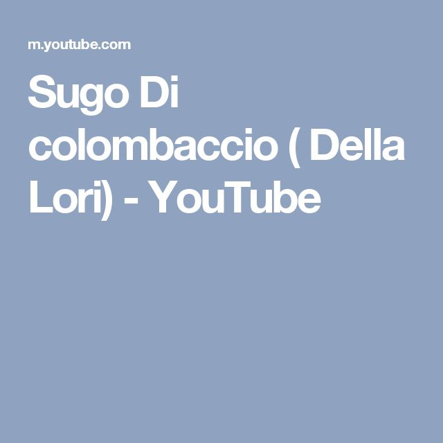 Sugo Di colombaccio ( Della Lori) - YouTube