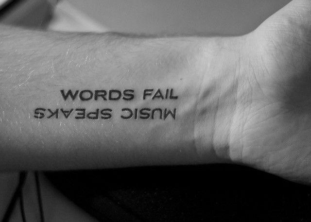 Words Fail, Music Speaks tattoo, wrist tattoo, small tattoo