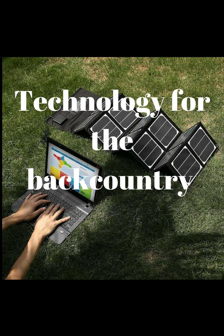 Technology for the backcountry
