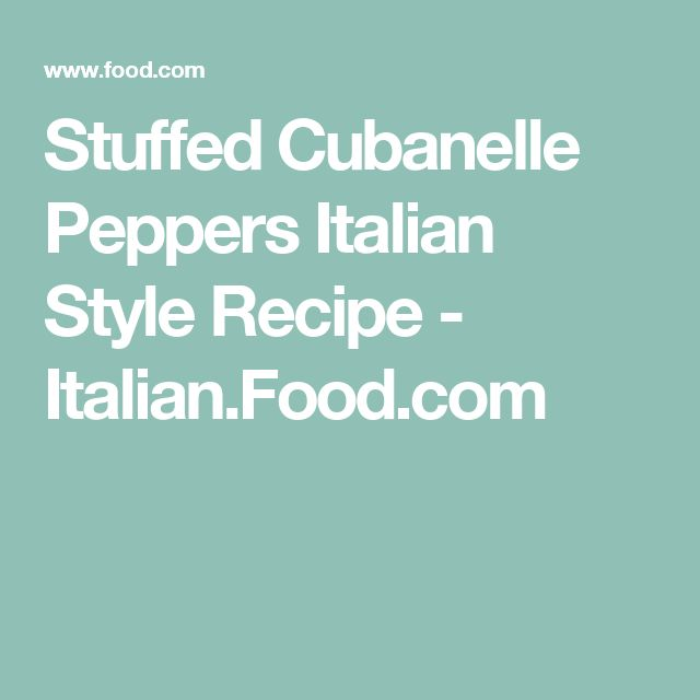 Stuffed Cubanelle Peppers Italian Style Recipe - Italian.Food.com