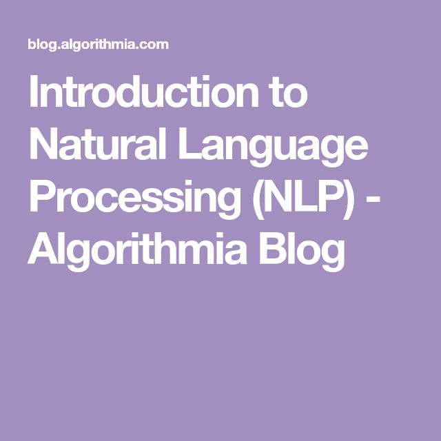 Introduction to Natural Language Processing (NLP) - Algorithmia Blog