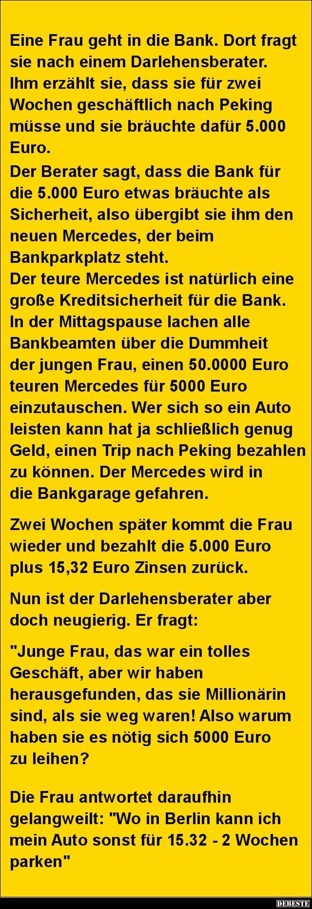 Eine Frau geht in die Bank. Dort fragt sie nach einem.. | DEBESTE.de, Lustige Bilder, Sprüche, Witze und Videos