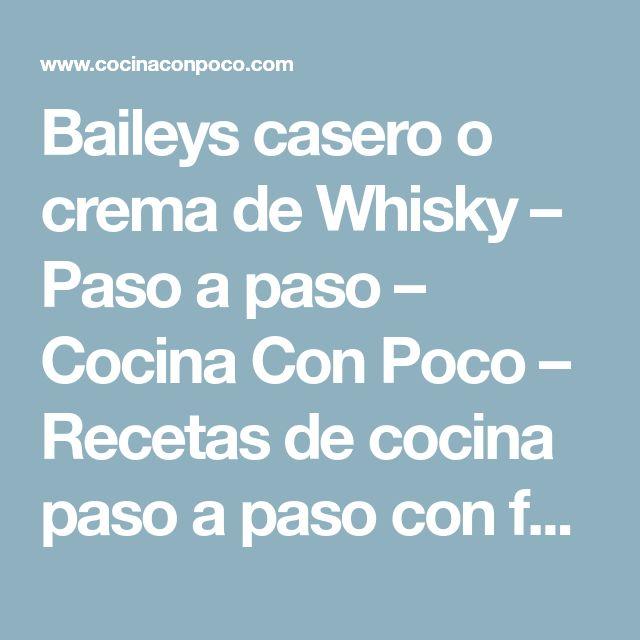 Baileys casero o crema de Whisky – Paso a paso – Cocina Con Poco – Recetas de cocina paso a paso con fotos
