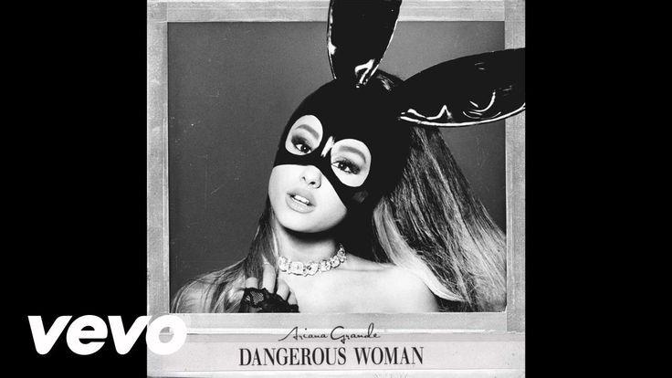 Ariana Grande - Dangerous Woman (Audio) Queen is Slaying! ♡ Pinterest :  @1kco0zwe8r4mzzk