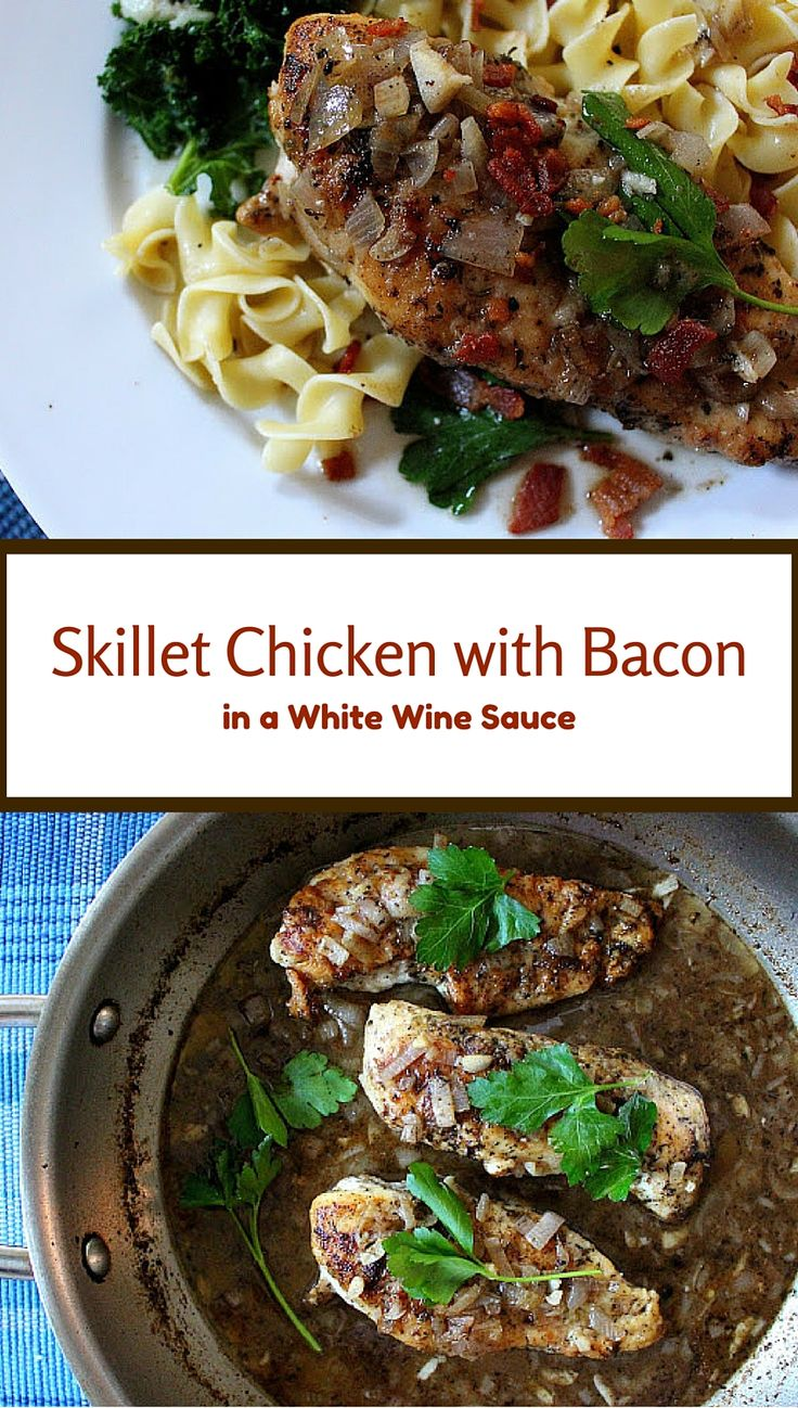 Skillet Chicken with Bacon in a White Wine Sauce | White wines ...