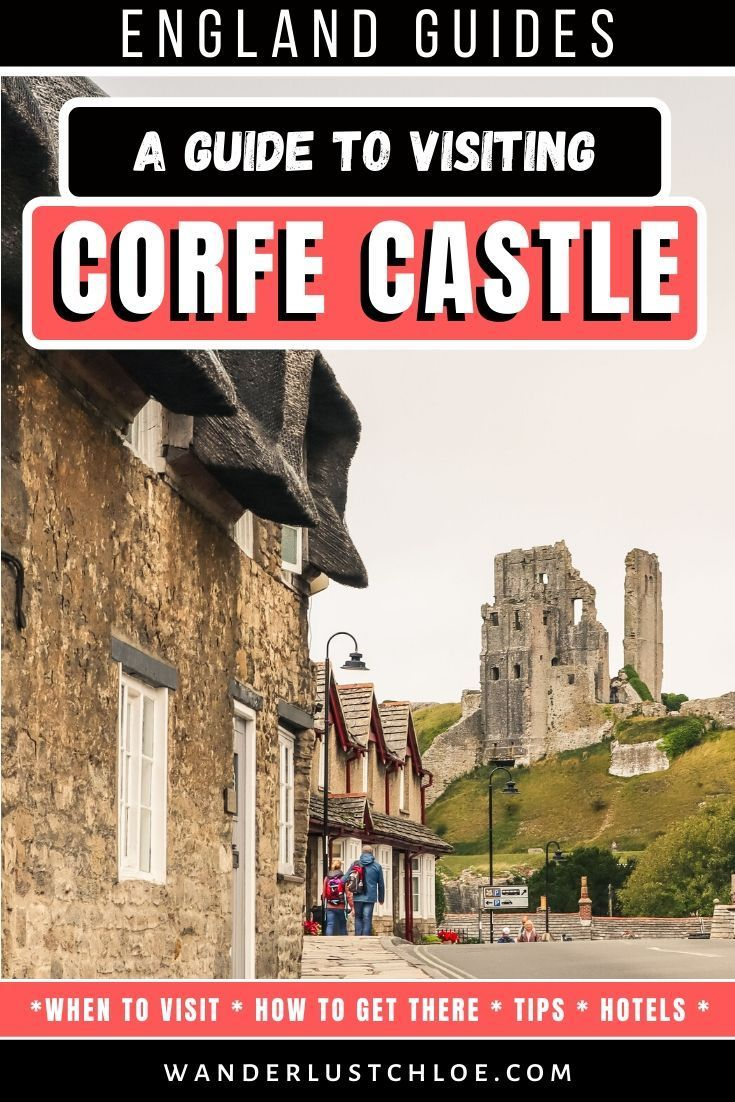 A Detailed Guide To Visiting Corfe Castle Dorset 2020 In 2020 Corfe Castle Dorset England England Travel