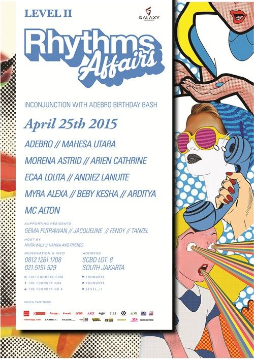 Rhythms Affairs In Conjuntion with Adebro Birthday Bash Date : Friday, 25 April 2015 Place : The Foundry No. 8, Level II, SCBD Lot. 8, Jakarta Time : 22.00 – 04.00 Fee : IDR 100.000  http://eventjakarta.com/?event=rhythms-affairs-in-conjuntion-with-adebro-birthday-bash