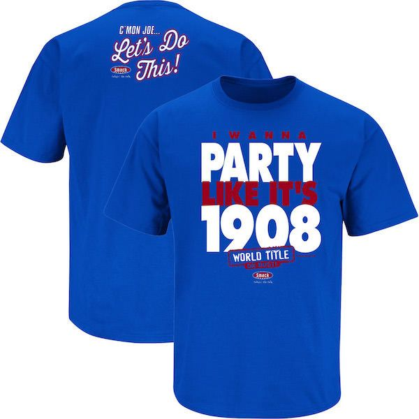 "Chicago Cubs Party Like It's 1908 Shirt Like any Cubs fan knows, they haven't won a World Series since 1908. It's the famous ""Curse of the Cubs"". Let it be known that if the Cubs win the 2016 World Se"