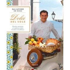 Dolci del sole. Ricette, passione e tradizione della Costiera Amalfitana (Cucina)