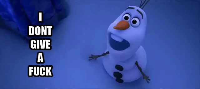When people tell me to stop singing Frozen songs...