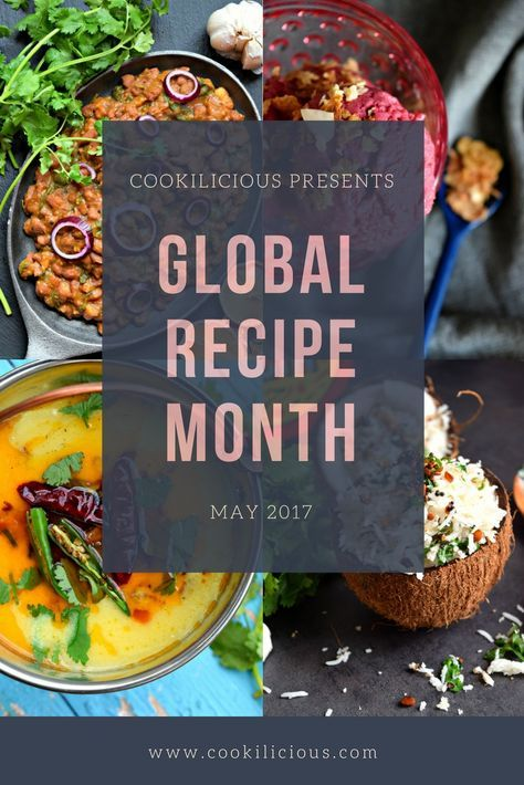 Global Recipe May 2017 Series - Head over to Cookilicious to check out the world cuisine all this month!