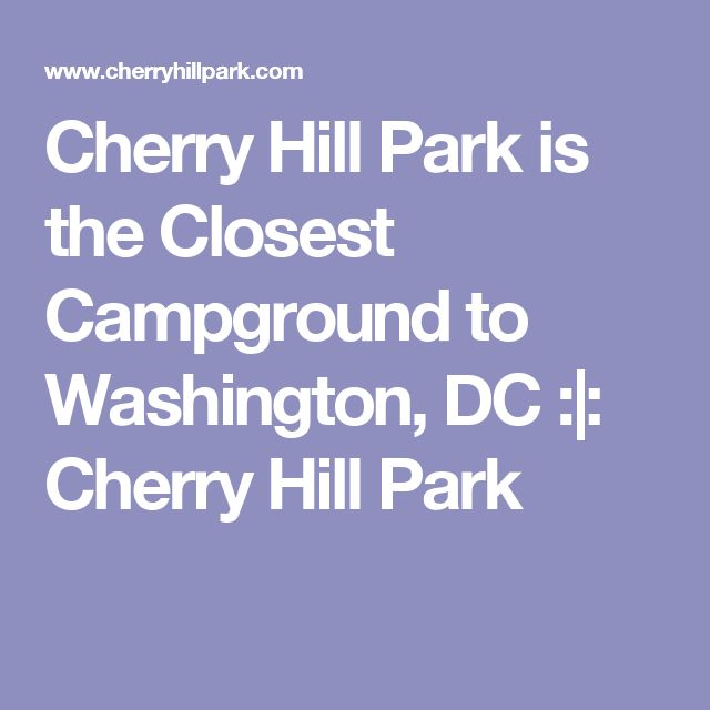 Cherry Hill Park is the Closest Campground to Washington, DC :|: Cherry Hill Park