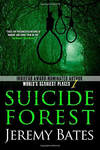 Awesome horror novel - Suicide Forest by Jeremy Bates