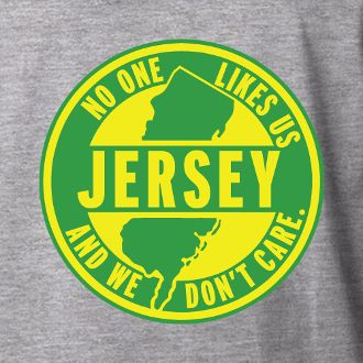 """""""No One Likes Us New Jersey"""" T's ONLY AT http://www.barktees.com #NJ #NewJersey #NoOneLikesUs #GardenState"""