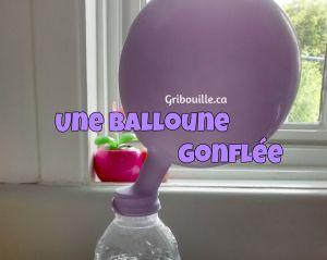 Une balloune gonflée - expérience par Gribouille éducatif