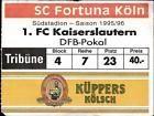 #Ticket  Ticket DFB-Pokal 95/96 SC Fortuna Köln  1. FC Kaiserslautern #nederland