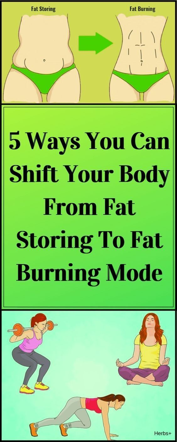 5 Ways You Can Shift Your Body From Fat Storing to Fat Burning Mode